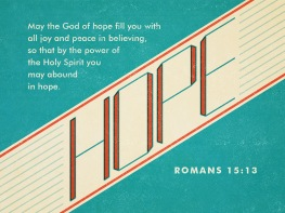 Romans 15_13 - Joy Peace and Hope